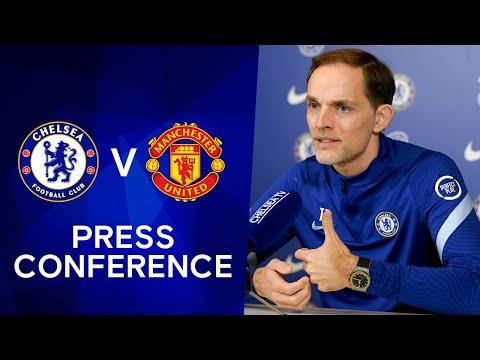 Thomas Tuchel Live Press Conference: Chelsea v Manchester United   Premier League