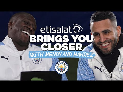 I HAVE THE BEST FIRST TOUCH!   ETISALAT BRINGING YOU CLOSER   MAHREZ AND MENDY