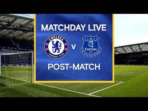 Matchday Live: Chelsea v Everton   Post-Match   Premier League Matchday