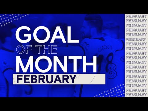 Chelsea Goal Of The Month   February
