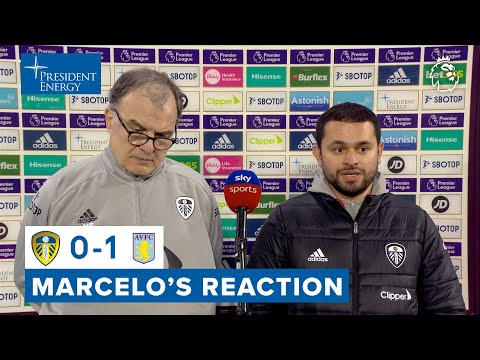 """""""The dominance of the game was in our favour""""   Marcelo Bielsa   Leeds United 0-1 Aston Villa"""